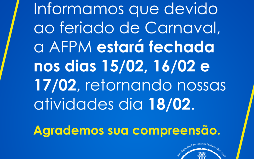 AFPM fechada no Feriado de Carnaval